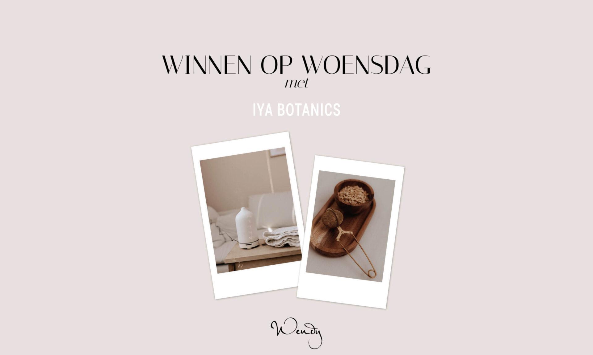 Header winnen op woensdag scaled Winnen op woensdag: een selfcare pakket van IYA BOTANICS